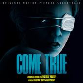 Come True (Original Motion Picture Soundtrack) fra Electric Youth