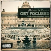 Get Focused (The Birmingham Anthem) by Madman the Greatest