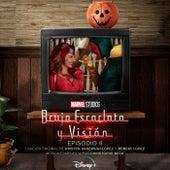 Bruja Escarlata y Visión: Episodio 6 (Banda Sonora Original) de Kristen Anderson-Lopez