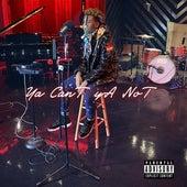 Ya Can't Ya Not by Lilrello2x