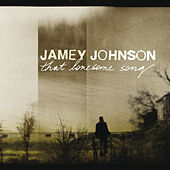 That Lonesome Song de Jamey Johnson