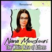 The White Rose of Athens (Remastered) von Nana Mouskouri