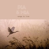 Songs to Live von Pia