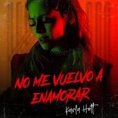 No Me Vuelvo a Enamorar by Karla Holt