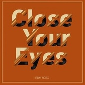 Close Your Eyes by Funky Notes