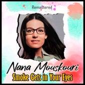 Smoke Gets in Your Eyes (Remastered) de Nana Mouskouri