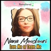Love Me or Leave Me (Remastered) by Nana Mouskouri