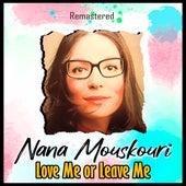 Love Me or Leave Me (Remastered) von Nana Mouskouri