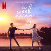 A Week Away (Music From The Netflix Film) by The Cast Of Netflix's Film A Week Away