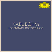 Karl Böhm - Legendary Recordings by Karl Böhm