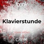 Klavierstunde - Booksnacks Short Stories - Crime & More, Folge 1 (Ungekürzt) von Joan Weng