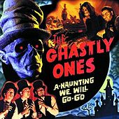 A-Haunting We Will Go-Go by The Ghastly Ones