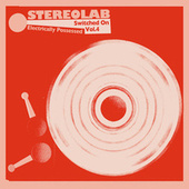 Electrically Possessed [Switched On Volume 4] de Stereolab