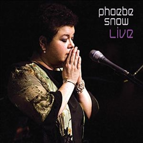 Phoebe Snow Live by Phoebe Snow