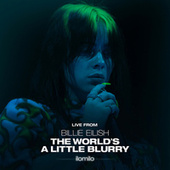 ilomilo (Live From The Film - Billie Eilish: The World's A Little Blurry) by Billie Eilish