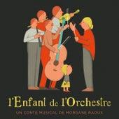 L'Enfant de l'Orchestre de Morgane Raoux