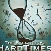 Hard Times van BallerBoyz