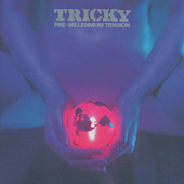 Pre-Millennium Tension by Tricky