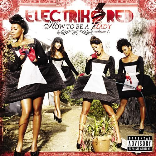 How To Be A Lady: Volume 1 by Electrik Red