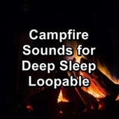 Campfire Sounds for Deep Sleep Loopable by Spa Music (1)