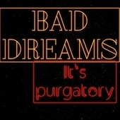 Bad Dreams de Purgatory