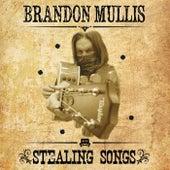 Stealing Songs von Brandon Mullis
