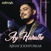Ay Hairathe (Refresh Version) by Abhay Jodhpurkar