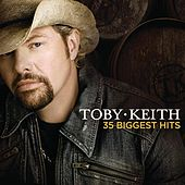 Toby Keith 35 Biggest Hits by Toby Keith