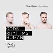 Gods, Rhythms, Human by Fabian Ziegler