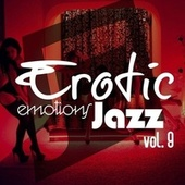 Erotic Emotions Jazz, Vol. 9 by Various Artists