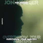 Overthrow Your Masters by Jon Krieger