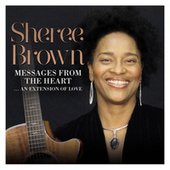 Messages From The Heart (Extended) by Sheree Brown