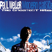 Modern Classics - The Greatest Hits by Paul Weller