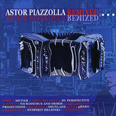 Astor Piazzolla - Remixed by Various Artists