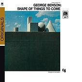 The Shape Of Things To Come de George Benson