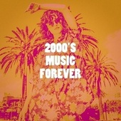 2000's Music Forever von CDM Project, Jahtones, Kensington Square, Champs United, Vibe2Vibe, DJ Tokeo, East End Brothers, 2 Steps Up, Heartfire, Sister Nation, Sassydee, Urban Sound Collective, MoodBlast, Pacific Edge, Countdown Singers, The Singing Hamsters, Regina Avenue