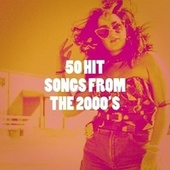 50 Hit Songs from the 2000's by Alegra, Graham Blvd, RnB Flavors, Countdown Singers, CDM Project, Regina Avenue, DJ Tokeo, East End Brothers, Sassydee, Stereo Avenue, Princess Beat, Chateau Pop, Knightsbridge, Nuevas Voces, Starlite Singers, Pacific Edge, Dreamers