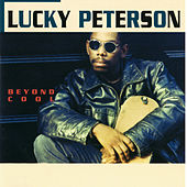 Beyond Cool by Lucky Peterson