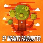27 Infants Favourites by Songs For Children