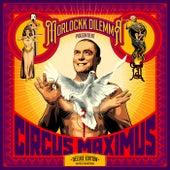 Circus Maximus (10 Jahre Remaster) by Morlockk Dilemma