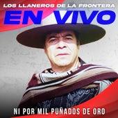 Ni por Mil Puñados de Oro (En Vivo) de Los Llaneros De La Frontera