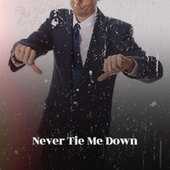 Never Tie Me Down de Various Artists
