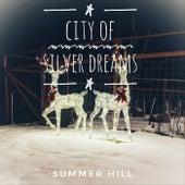 City of Silver Dreams by Summerhill