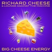 Big Cheese Energy van Richard Cheese