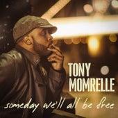 Someday We'll All Be Free de Tony Momrelle