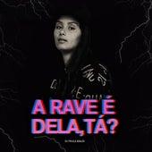 A Rave É Dela, Tá? de DJ Paula Maldi