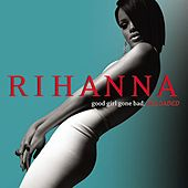 Good Girl Gone Bad: Reloaded von Rihanna