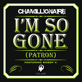 I'm So Gone (Patron) de Chamillionaire