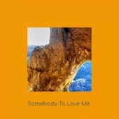 Somebody To Love Me by Various Artists