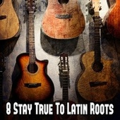 8 Stay True to Latin Roots by Instrumental